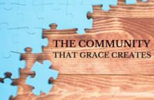 The Community that Grace Creates